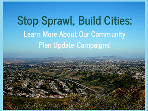 Stop Sprawl, Build Cities: Learn More About Our Community Plan Update Campaigns!