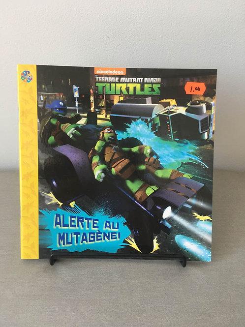Teenage mutant ninjaTurtles, Alerte au mutagène!