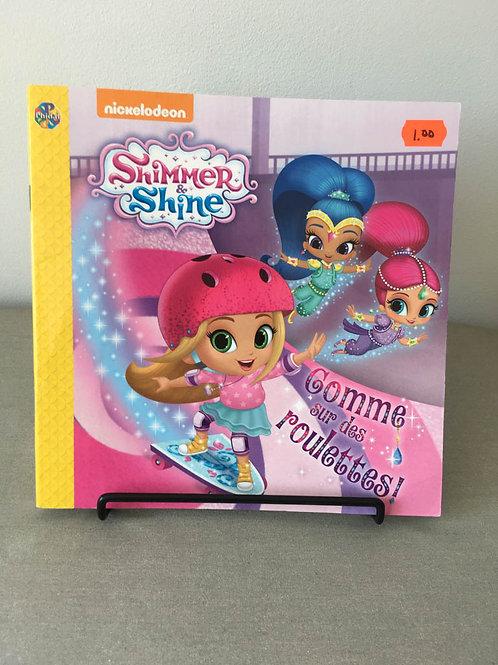 Shimmer & shine, Comme sur des roulettes!