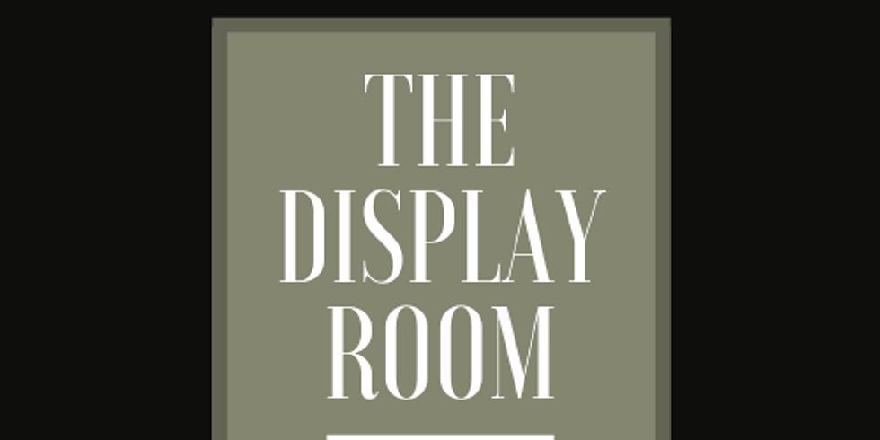 The Display Room Episode 1