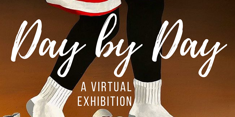 Day by Day Virtual Exhibition