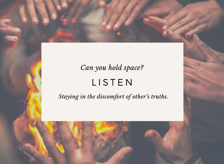 Can you hold space for someone else's truth?