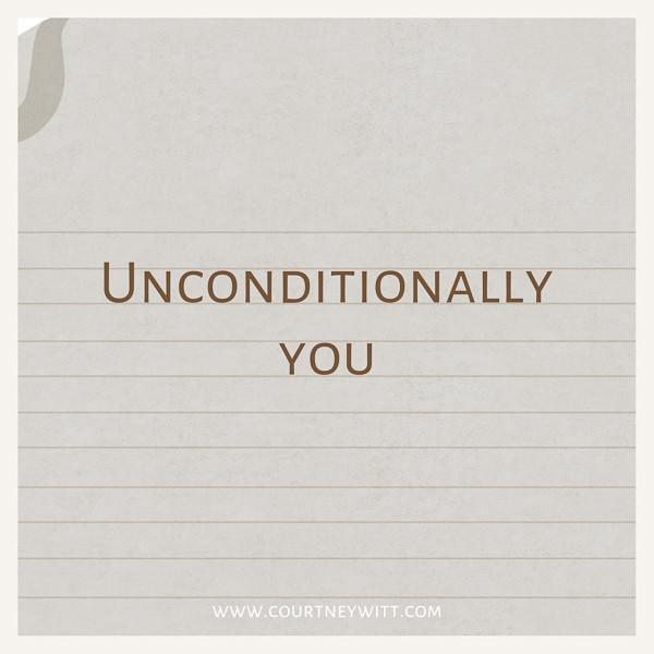 Unconditionally you.
