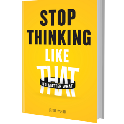Stop Thinking Like That: No Matter What