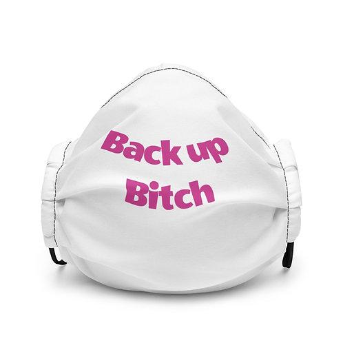 Back up Bitch Mask