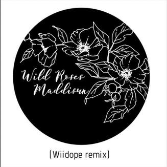 Maddisun   Wild Roses (wiidope Remix)