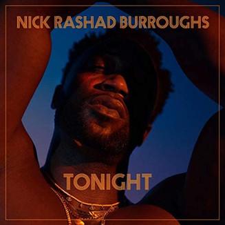 Nick Rashad Burroughs   Tonight
