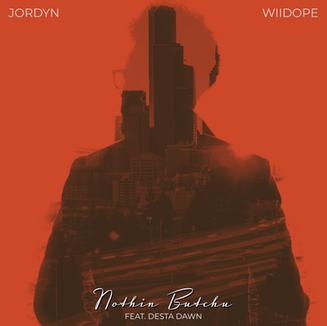 Jordyn & wiidope   Nothin Butchu (feat Desta Dawn)