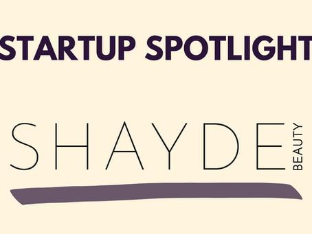 Startup Spotlight: SHAYDE BEAUTY