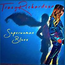 Tracy Richardson Superwoman Blues Album