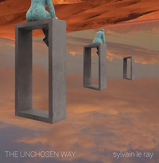 pochette d'album the unchosen way Sylvain Le Ray