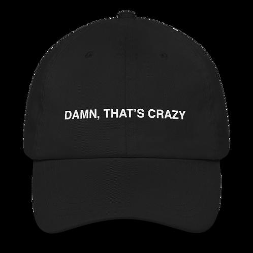 Damn, That's Crazy Dad Cap