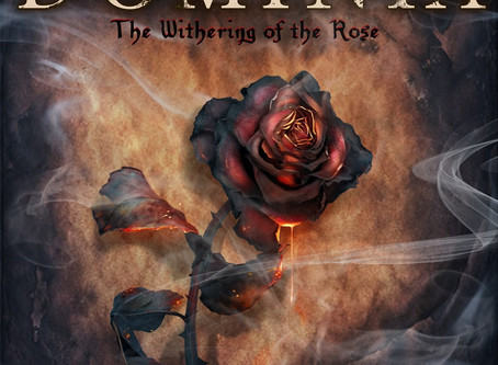 Dominia Update Album Artwork & Track List For The Withering Of The Rose Album!