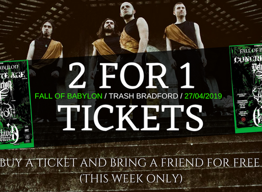 2 FOR 1 TICKETS THIS WEEK! FALL OF BABYLON / TRASH BRADFORD