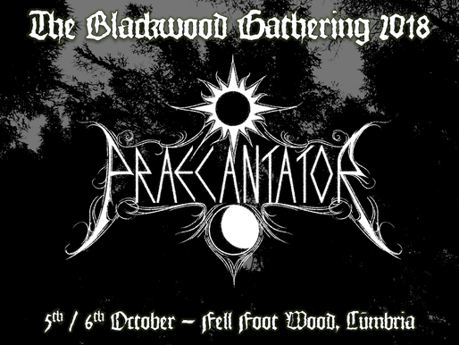 PRAECANTATOR WILL BE PLAYING THE BLACKWOOD GATHERING 2018
