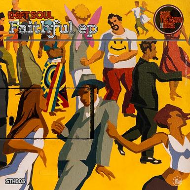 Deft Soul • Faithful EP