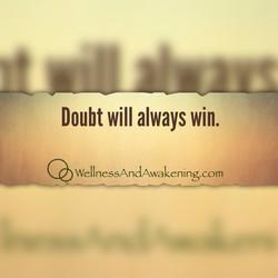 Doubt always wins