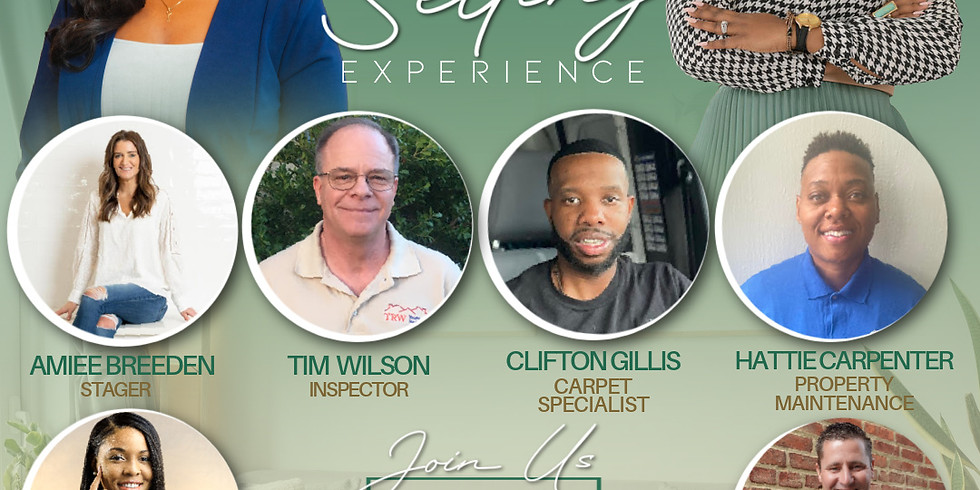 The Home Selling Experience - Hosted by Taiye Singletary & Chantre Ferguson