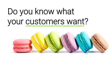 Do you know what your customers want?
