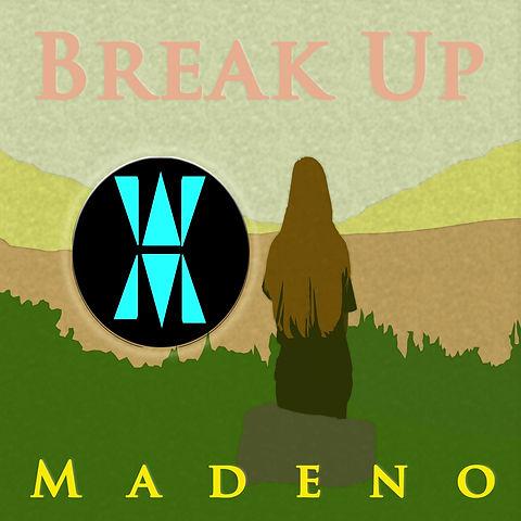 Madeno - Break Up.jpg