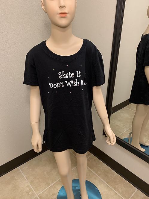 Skate It Don't Wish It T-Shirt!