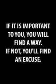 Stop hiding behind excuses.