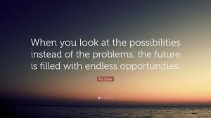 Problems or Opportunities?