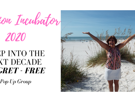 INTENTION INCUBATOR 2020: Step into the next decade regret - free
