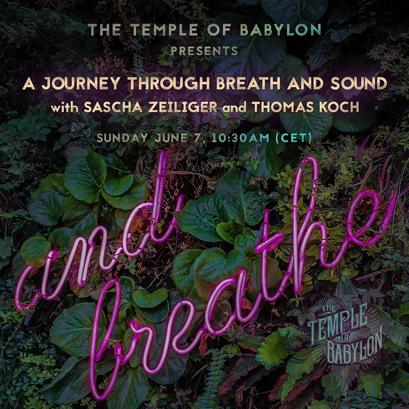 07.06 A journey through Breath & Sound with The Temple of Babylon