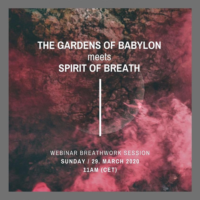 29.03 The Gardens of Babylon meets Spirit of Breath