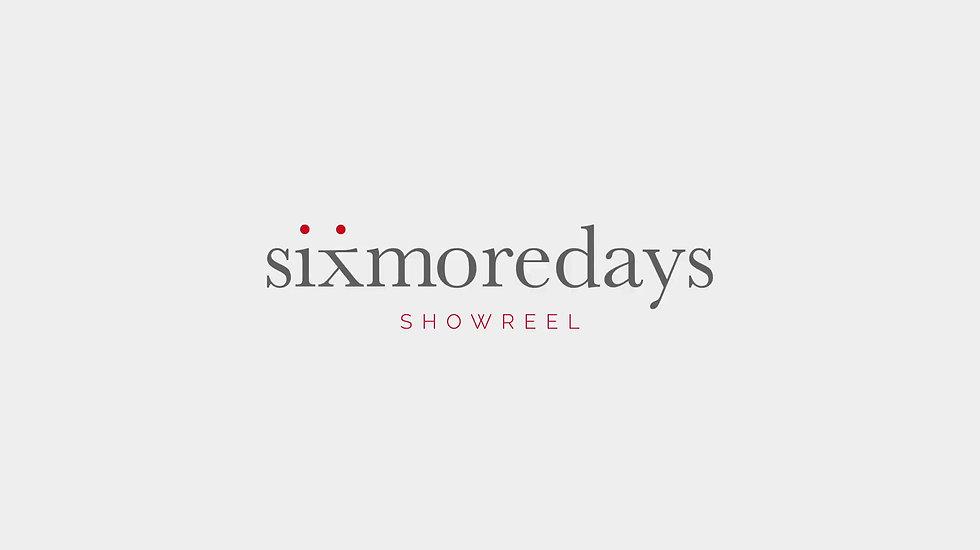 Sixmoredays Showreel