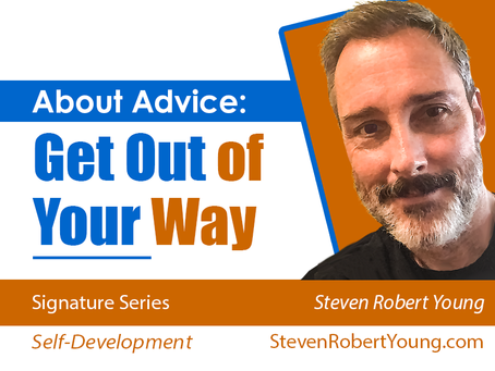 About Advice: Get Out of Your Way