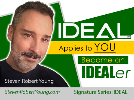 IDEAL (Life's Process for Success) Applies to You:  Be an IDEALer