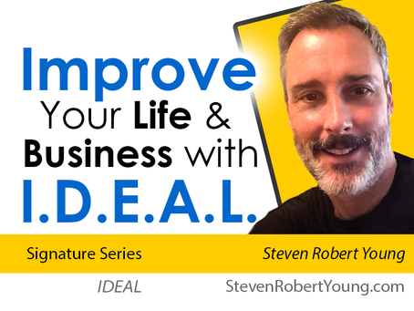 Improve Your Life (and Business) with IDEAL