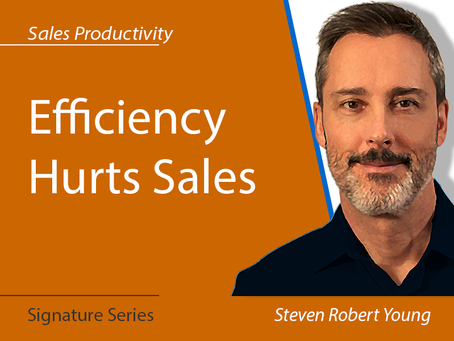 How Efficiency HURTS Sales