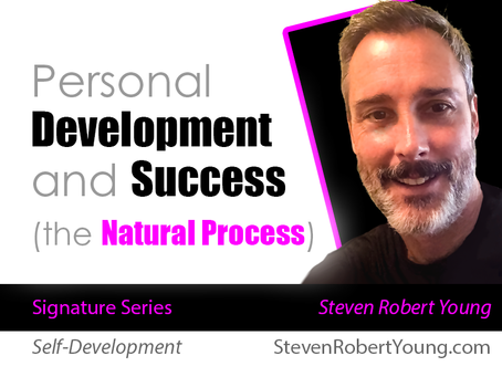 Personal Development and Success (the Natural Process)