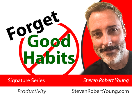 FORGET About Good Habits and Succeed