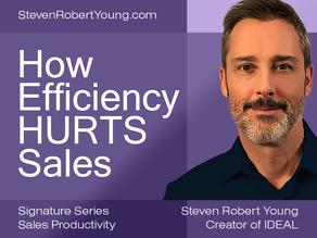 How Efficiency HURTS Sales
