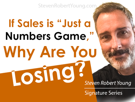 If Sales is Just a Numbers Game, Why are You Losing?