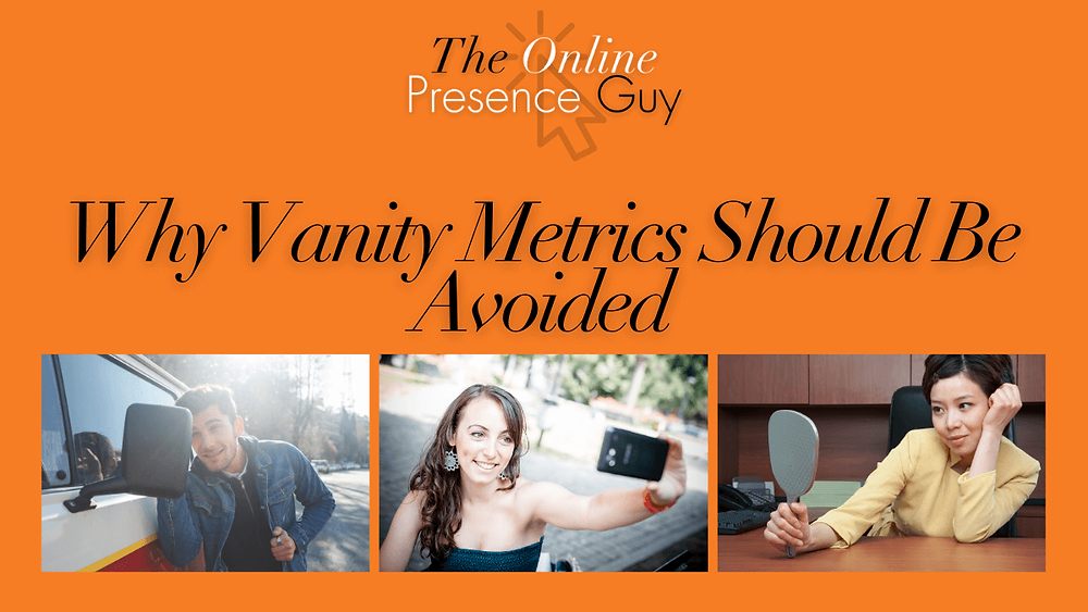 Vanity metrics. Vanity metrics meaning. What are vanity metrics. Business tips. Small business owner. Freelance. Freelancers. Solopreneur. Business support. Social media hints and tips. Small business support. Social media management. Website designer. Cambridge. Haverhill. The Online Presence Guy. Blog. Blogger.