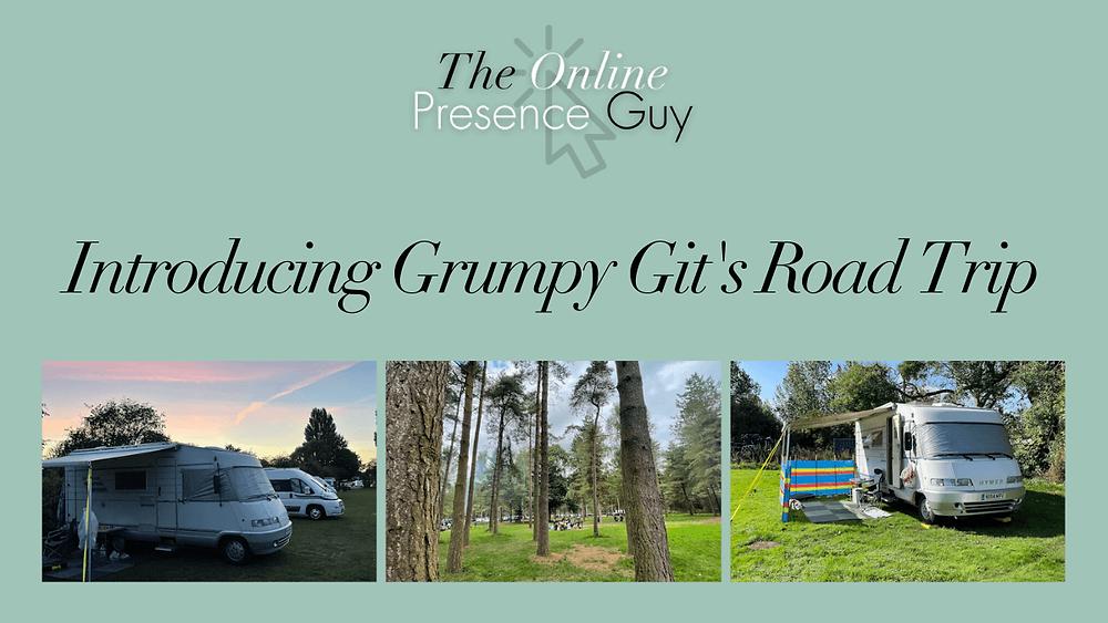 Introducing Grumpy Git's Road Trip. Vanlife. Vanlifer. Vanlife UK. Travel blog. Travel blogger. Wanderlust. Travel Diaries. UK Travel. Vanlife Europe.