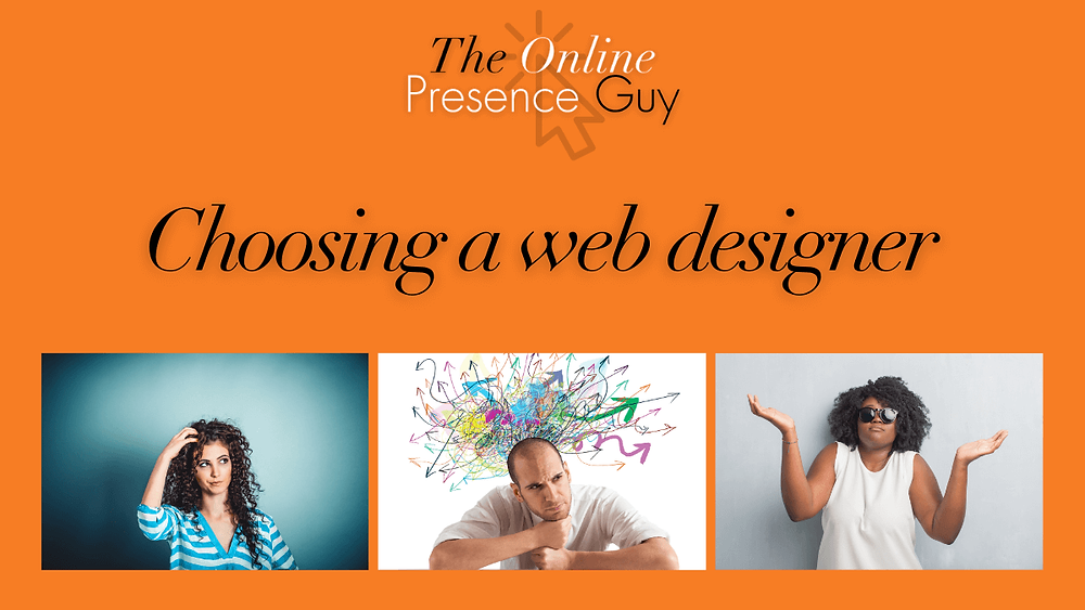 Choosing a web designer. The Online Presence Guy. Web Design. Website Designer. Web developer. Wix Wesbites. Affordable websites. Website guarantee. Social Media Manager. Digital Marketing. London. Cambridge. United Kingdom