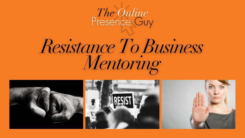 Resistance to business coaching. Business coach. Business mentor. Resistance. Business success. Success in business. Small business support. Social media management. Social media manager. Website design. Web developer. Wix website design. Wix website build.
