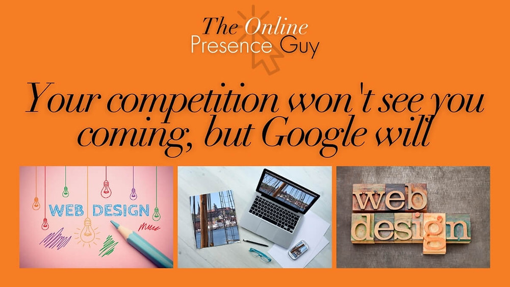 Your competition won't see you coming, but Google will. The Online Presence Guy. Web design. Website designer. Web developer. Wix websites. Squarespace websites. Website guarantee. Rank on page 1 of Google. Cambridge. London. United Kingdom
