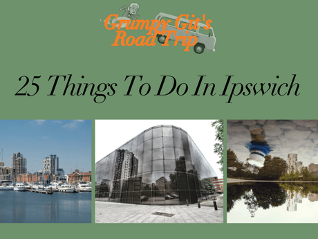25 Things To Do In Ipswich, Suffolk, England