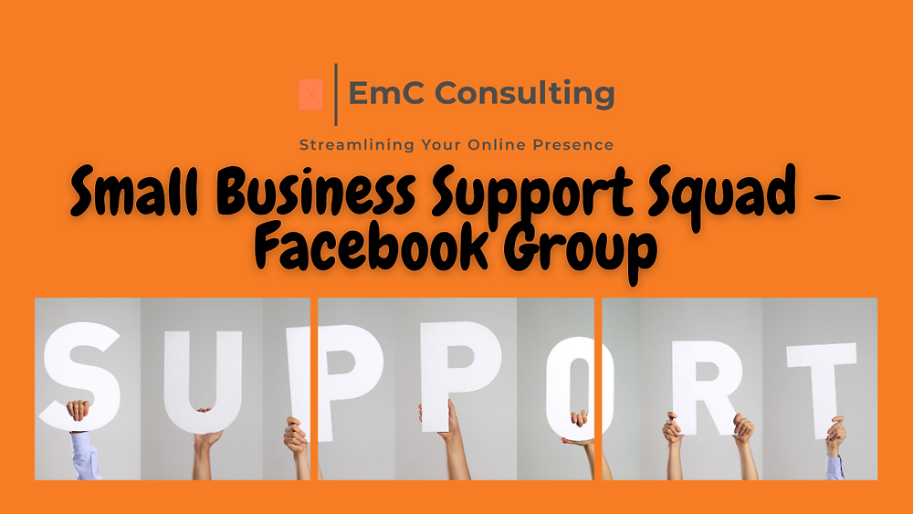 small business support squad. Business support. Facebook Group. Business advice. Social media. Marketing. Online marketing. Online business. Instagram. Facebook. Twitter. LinkedIn TikTok. Business. Support. EmC Consulting.