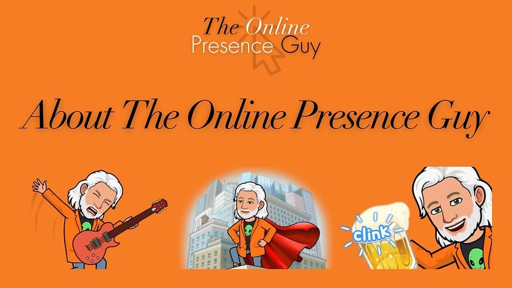 About The Online Presence Guy. Web Design. Website Design. Web designer. Web developer. Social Media Manager. Digital Marketing. Training. Business mentor. Cambridge. London. United Kingdom