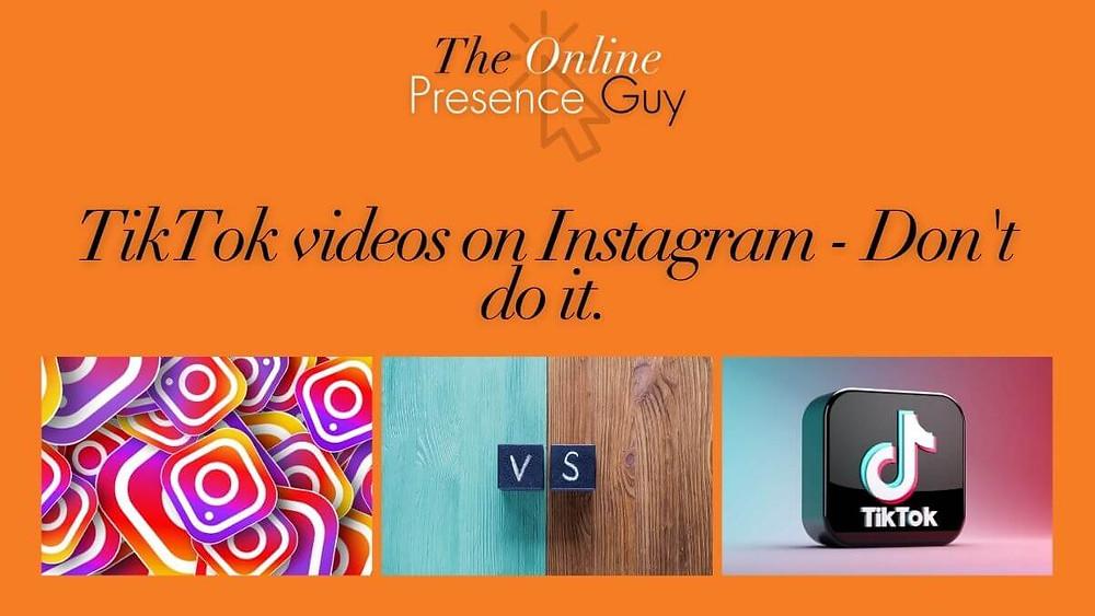 Why you shouldn't share TikTok videos on other social media platforms. The Online Presence Guy. Social media tips. Instagram tips. LinkedIn tips. Online presence. Digital marketing. Marketing tips. Cambridge. London. United Kingdom