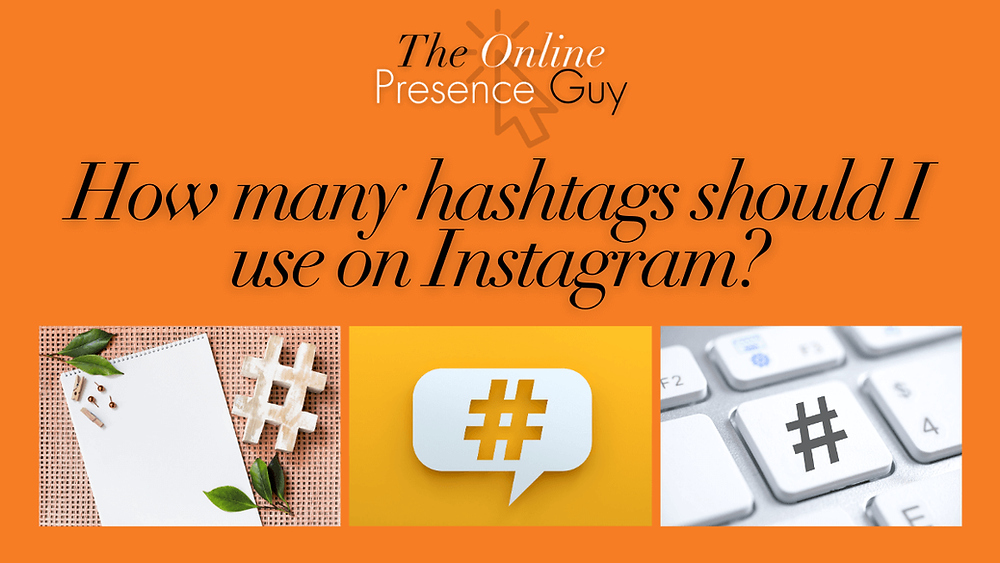 How many hashtags should I use on Instagram? The Online Presence Guy. Web Design. Social Media Manager. Digital Marketing. London. Cambridge. United Kingdom. Instagram Tips. Instagram hints.