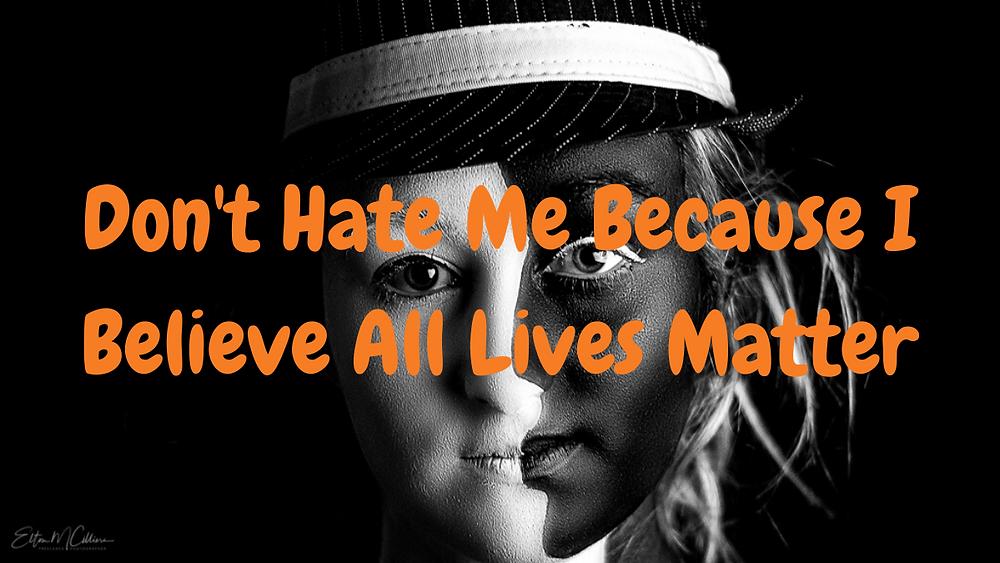 black lives matter, all lives matter, racism, prejudice